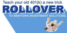 Teach Your Old 401(k) a new trick. Roll Over to Newtown Investment Solutions